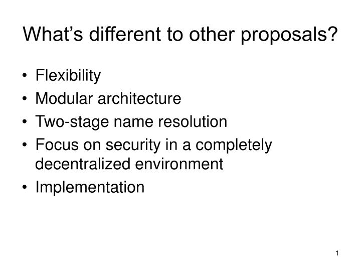 What s different to other proposals