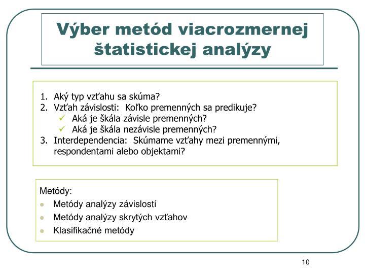 Výber metód viacrozmernej štatistickej analýzy