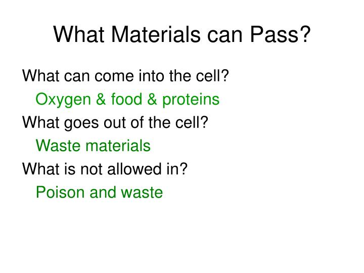 What Materials can Pass?