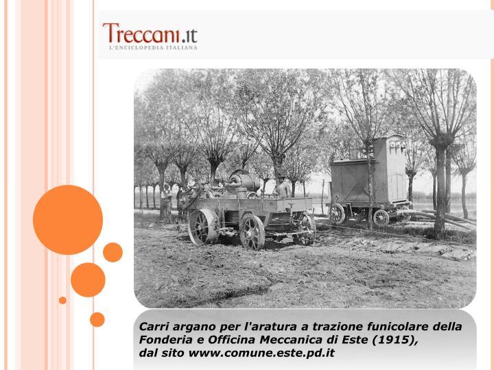 Carri argano per l'aratura a trazione funicolare della Fonderia e Officina Meccanica di Este (1915),
