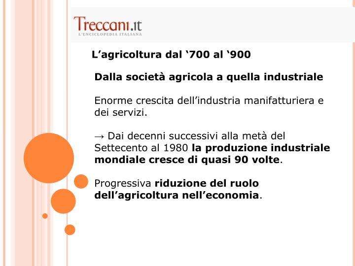 L'agricoltura dal '700 al '900