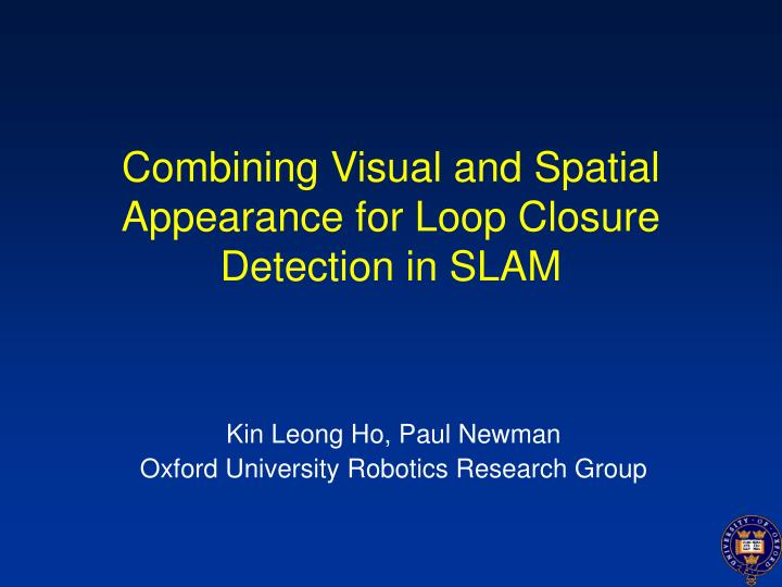 Combining visual and spatial appearance for loop closure detection in slam