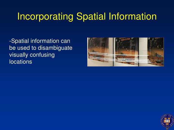 Incorporating Spatial Information