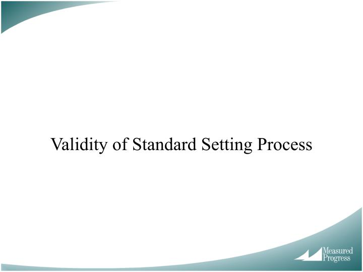 Validity of Standard Setting Process