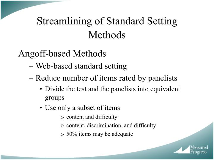 Streamlining of Standard Setting Methods