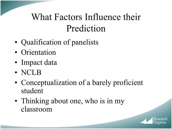 What Factors Influence their Prediction