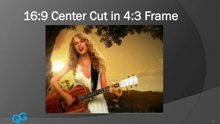 16:9 Center Cut in 4:3 Frame