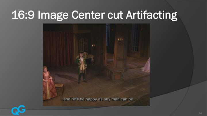 16:9 Image Center cut Artifacting