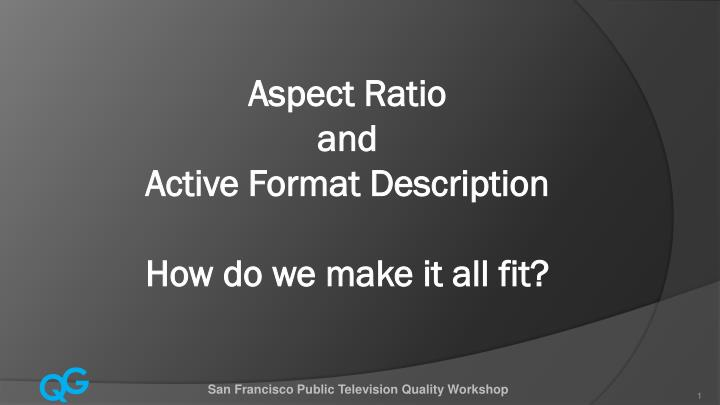 Aspect ratio and active format description how do we make it all fit