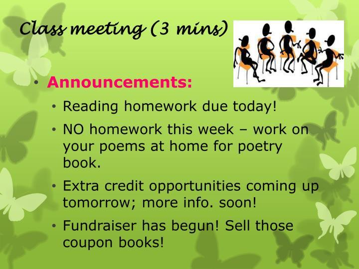 Class meeting (3 mins)
