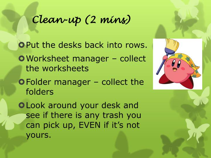 Clean-up (2 mins)