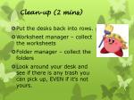clean up 2 mins