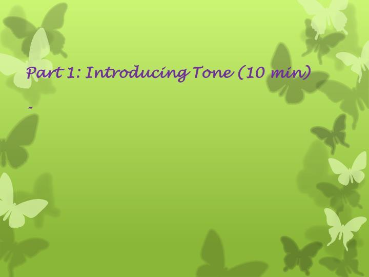 Part 1: Introducing Tone (10 min)
