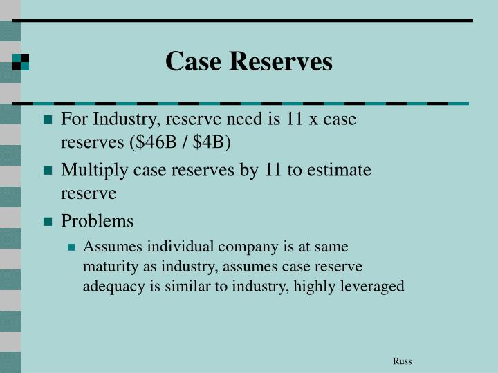 Case Reserves
