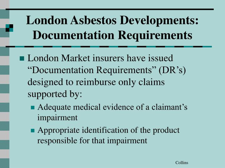 "London Market insurers have issued ""Documentation Requirements"" (DR's) designed to reimburse only claims supported by:"