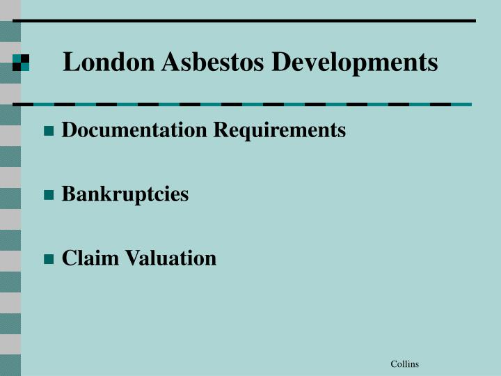 London Asbestos Developments