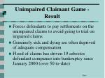 unimpaired claimant game result