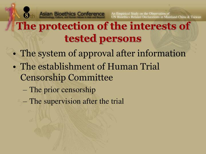 The protection of the interests of  tested persons