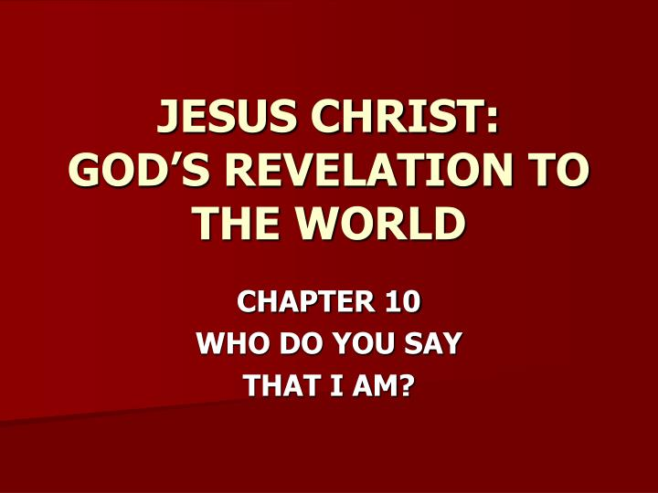 Jesus christ god s revelation to the world