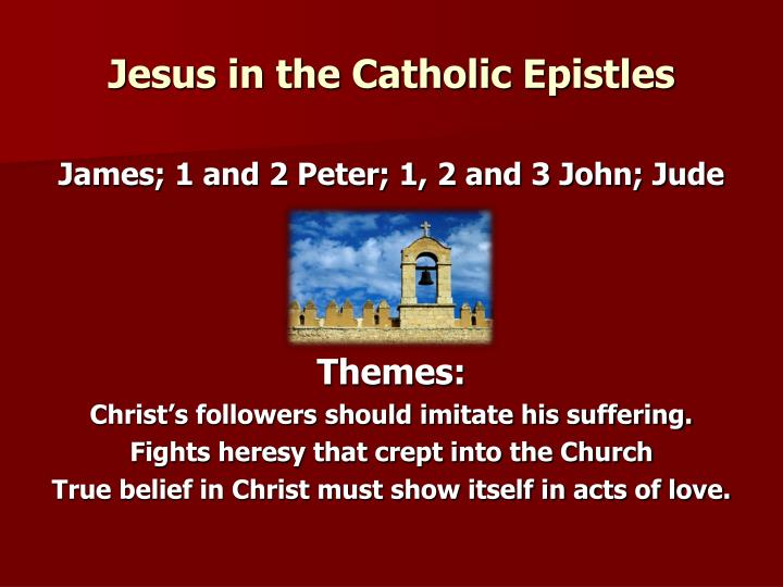 Jesus in the Catholic Epistles