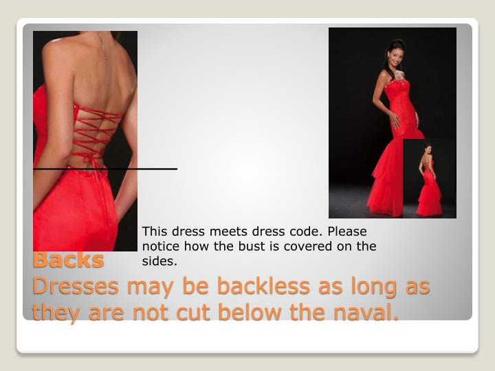 This dress meets dress code. Please notice how the bust is covered on the sides.