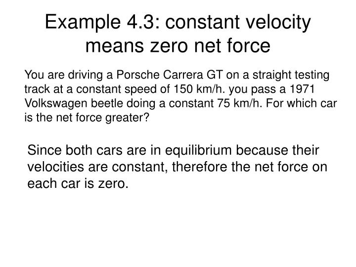 Example 4.3: constant velocity means zero net force