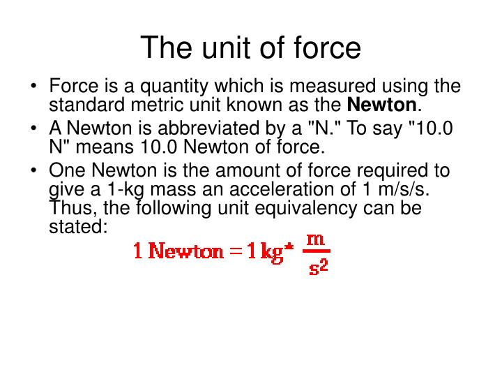 The unit of force
