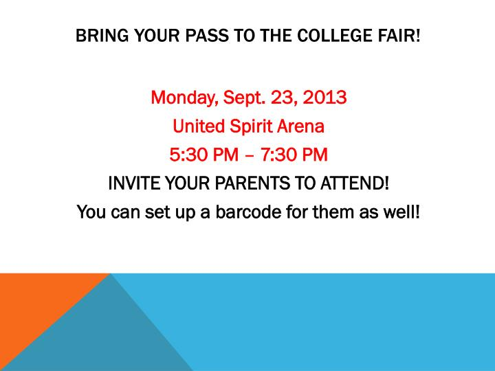 Bring your pass to the college fair!