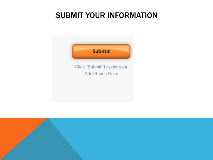 SUBMIT YOUR INFORMATION