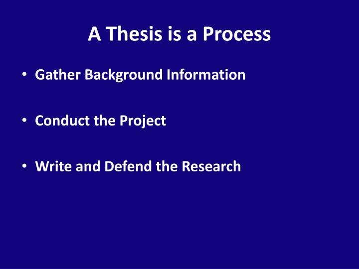 A Thesis is a Process