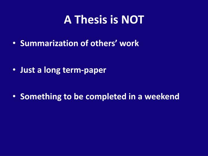 A Thesis is NOT