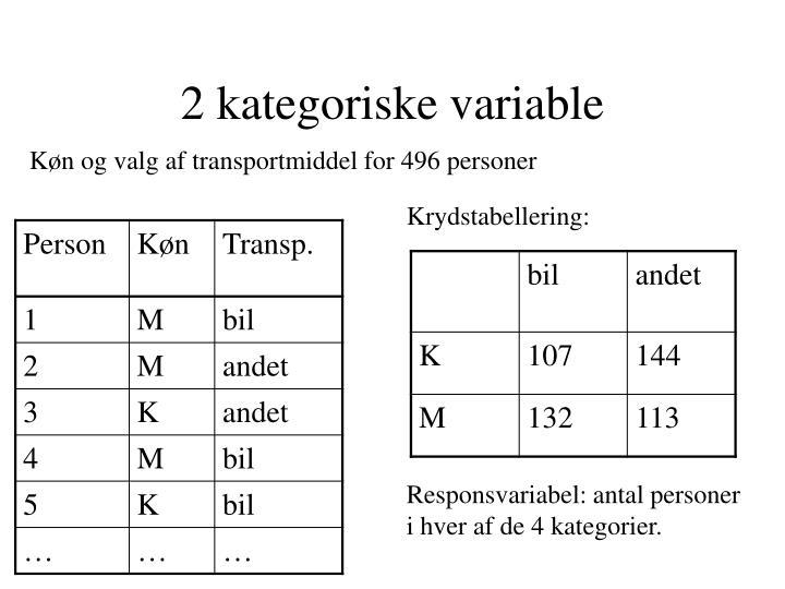 2 kategoriske variable