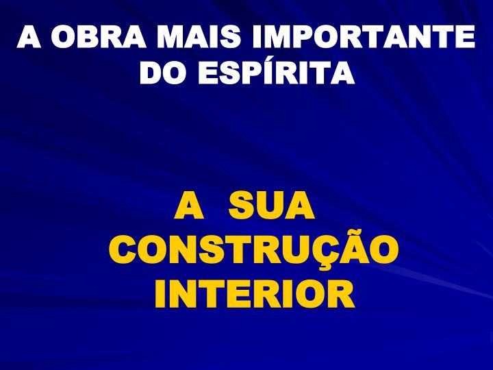 A obra mais importante do esp rita