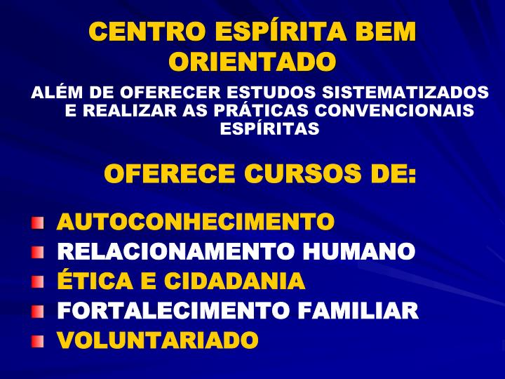 CENTRO ESPÍRITA BEM ORIENTADO