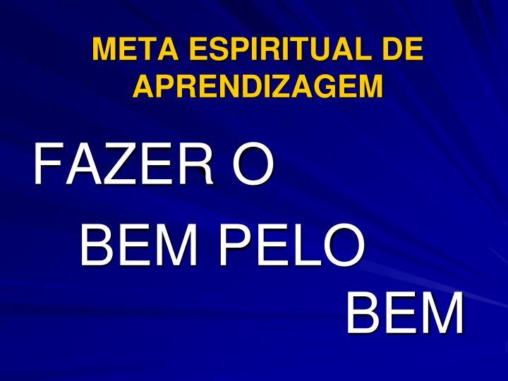 META ESPIRITUAL DE APRENDIZAGEM