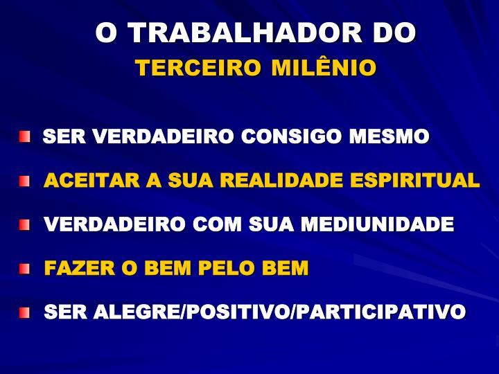 O TRABALHADOR DO