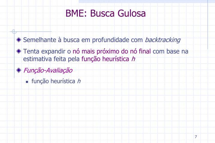 BME: Busca Gulosa