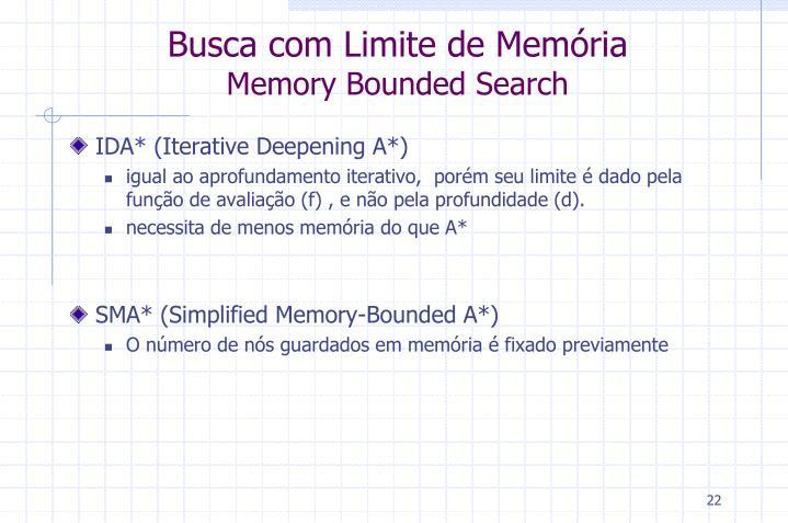 Busca com Limite de Memória