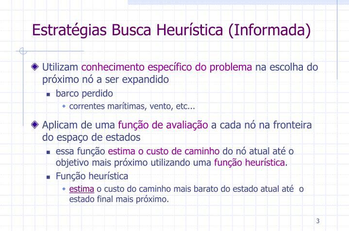Estratégias Busca Heurística (Informada)