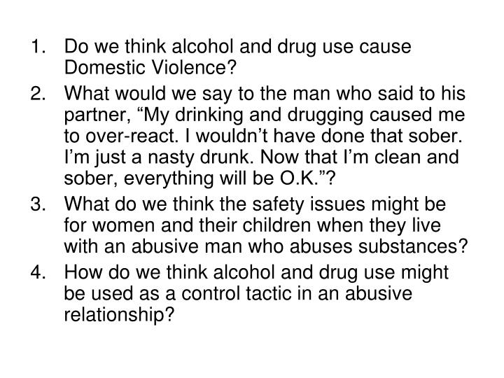 substance abuse and intimate partner violence Domestic abuse has significant health and public-health consequences  have  lost their homes as a result of intimate partner violence  anxiety, and substance  abuse disorders.
