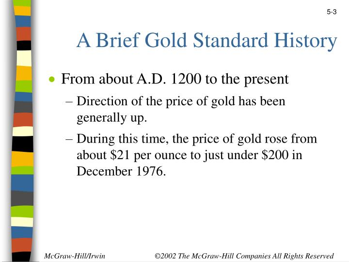 A Brief Gold Standard History