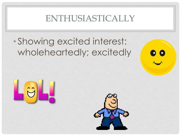 enthusiastically