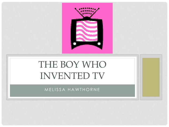 The boy who invented