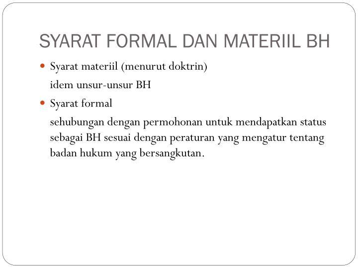 SYARAT FORMAL DAN MATERIIL BH