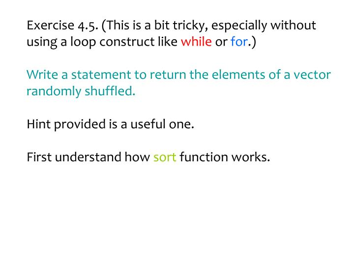 Exercise 4.5. (This is a bit tricky, especially without using a loop construct like