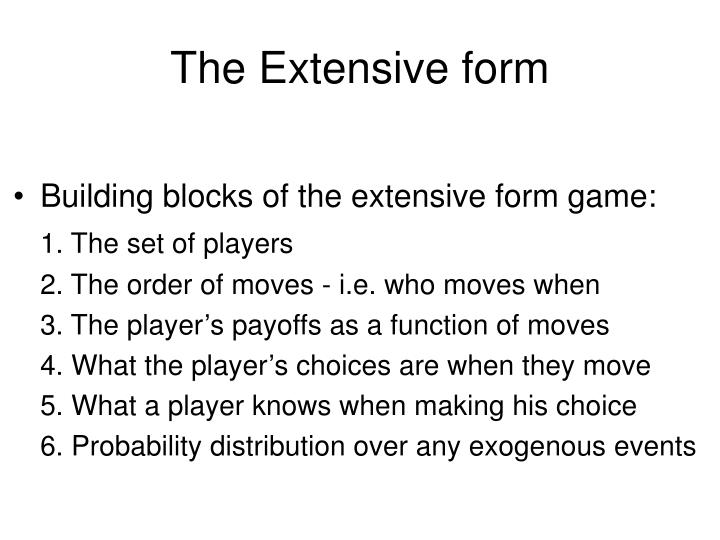The Extensive form