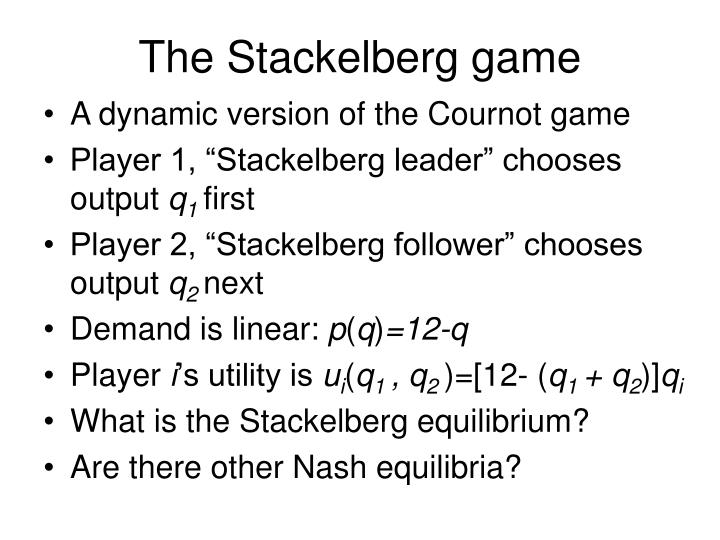 The Stackelberg game