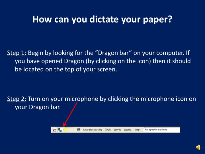 How can you dictate your paper?