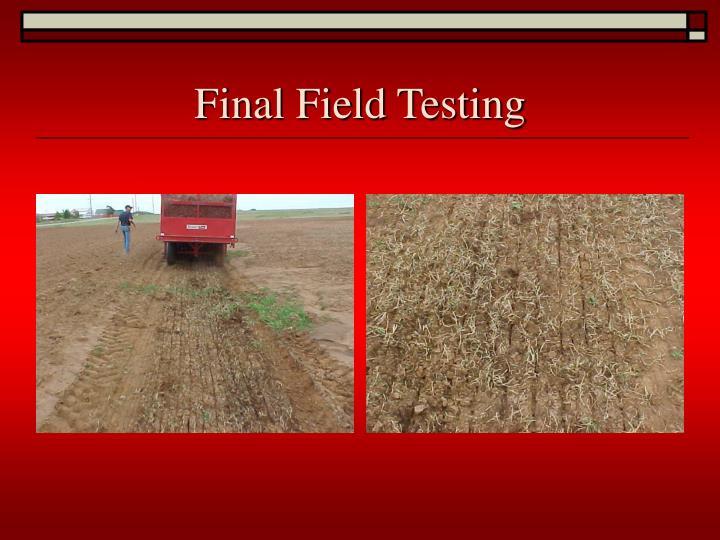 Final Field Testing