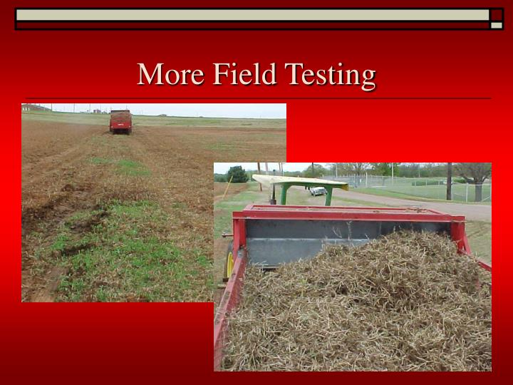 More Field Testing